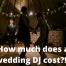wedding dj cost