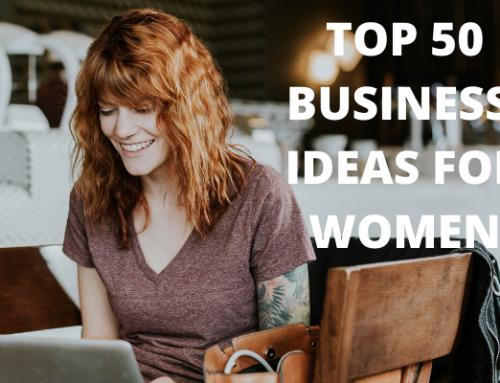 Business Ideas for Women Entrepreneurs | Our Top 50 List!